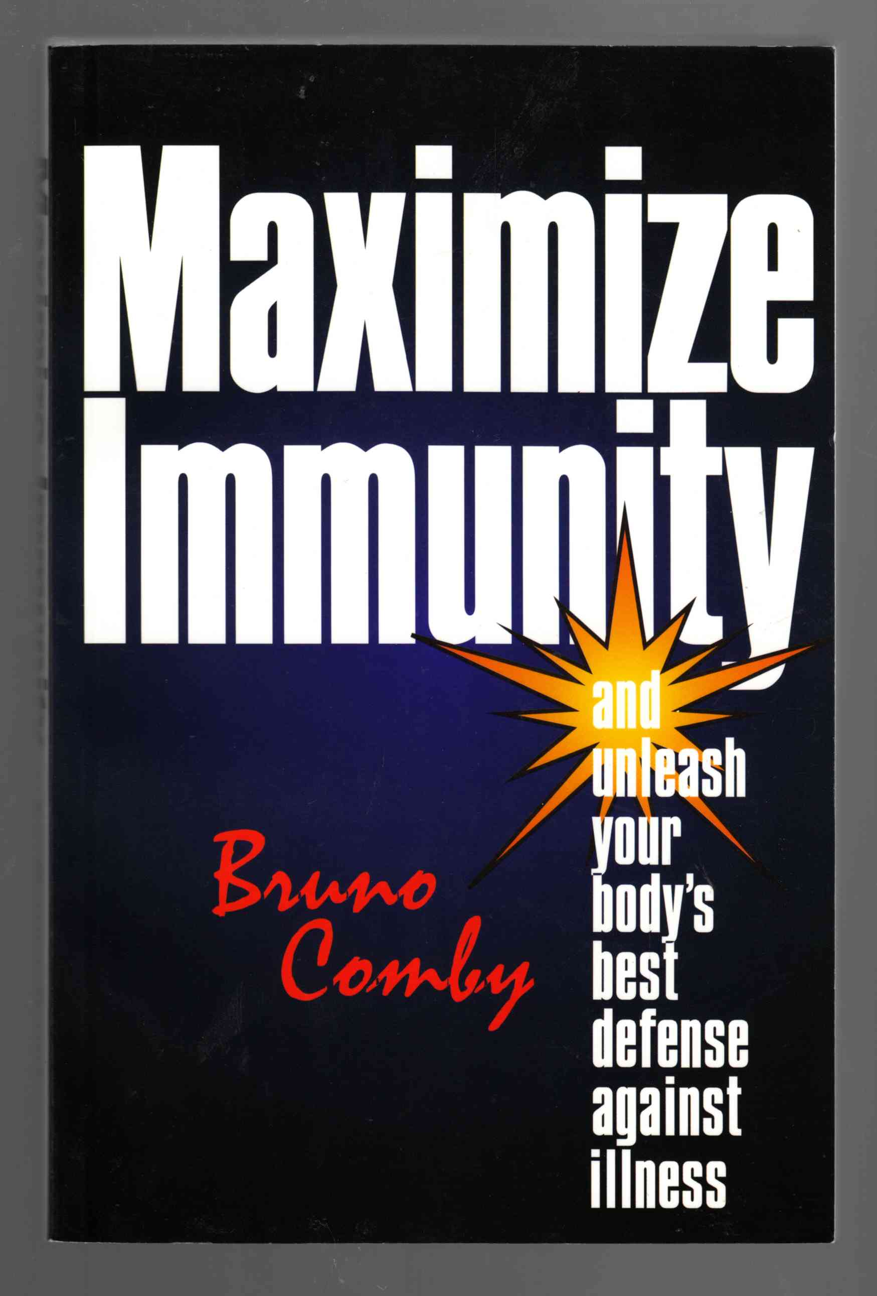 Image for How You Can Maximize Immunity and Unleash Your Body's Best Defense Against Illness