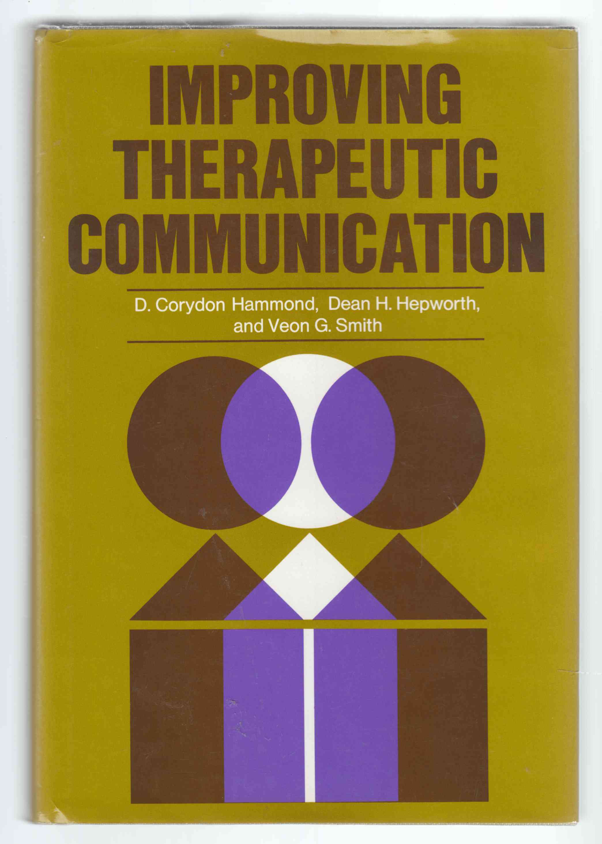 Image for Improving Therapeutic Communication A Guide for Developing Effective Techniques