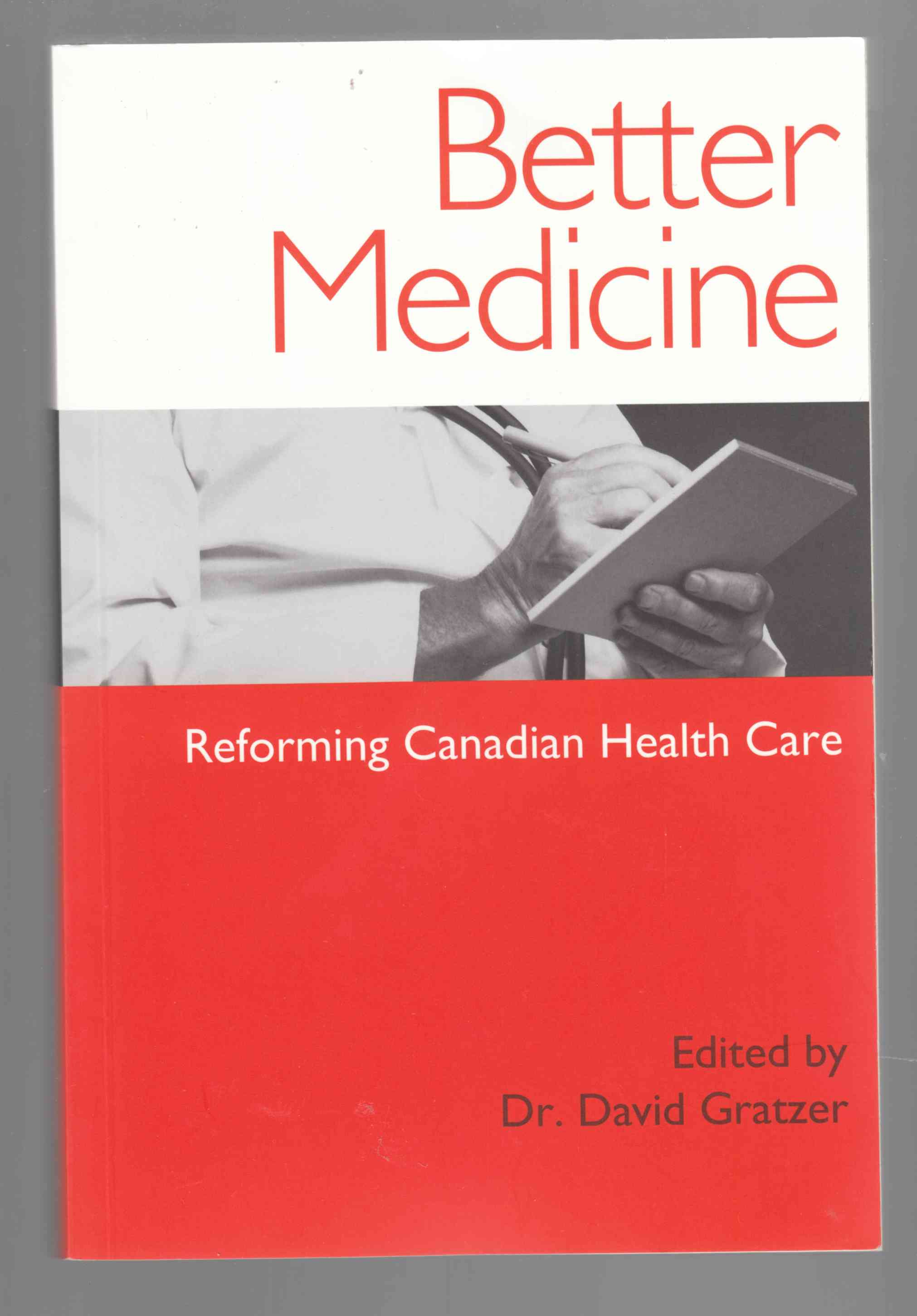 Image for Better Medicine Reforming Canadian Health Care