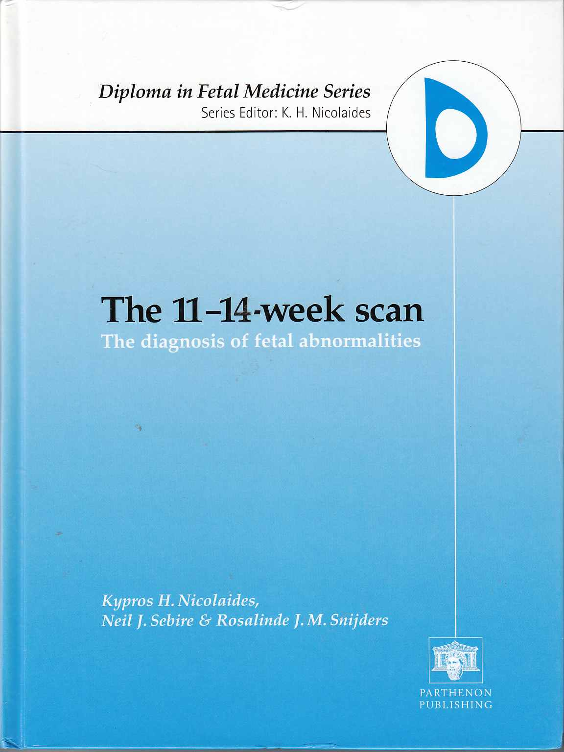Image for The 11 - 14 Week Scan The Diagnosis of Fetal Abnormalities