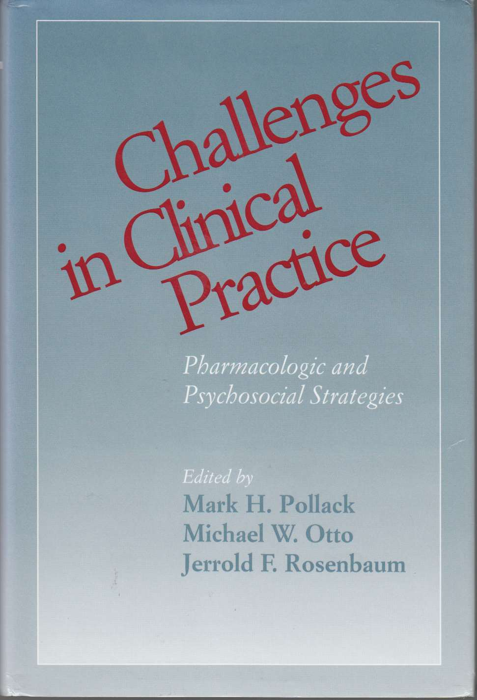 Image for Challenges in Clinical Practice Pharmacologic and Psychosocial Strategies