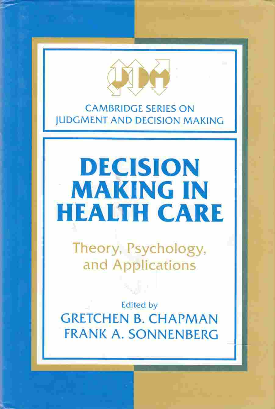 Image for Decision Making in Health Care Theory, Psychology, and Applications