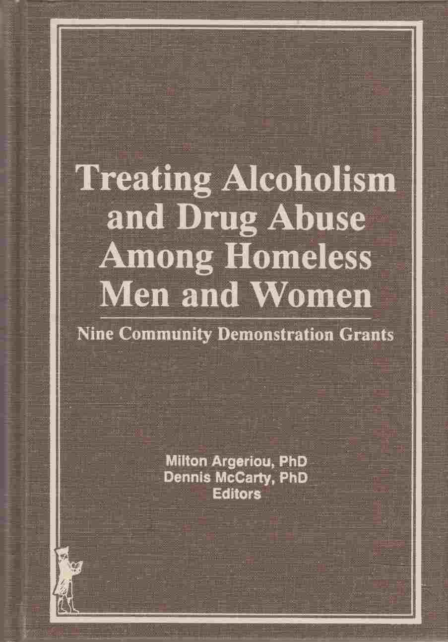 Image for Treating Alcoholism and Drug Abuse Among Homeless Men and Women:  Nine Community Demonstration Grants