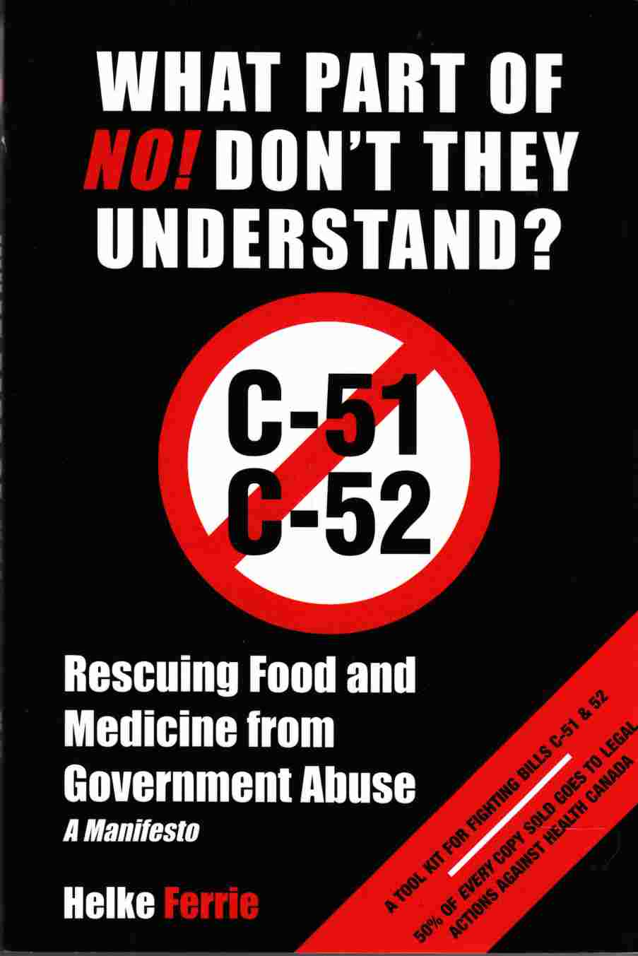 Image for What Part of No! Don't They Understand Rescuing Food and Medicine from Government Abuse - a Manifesto