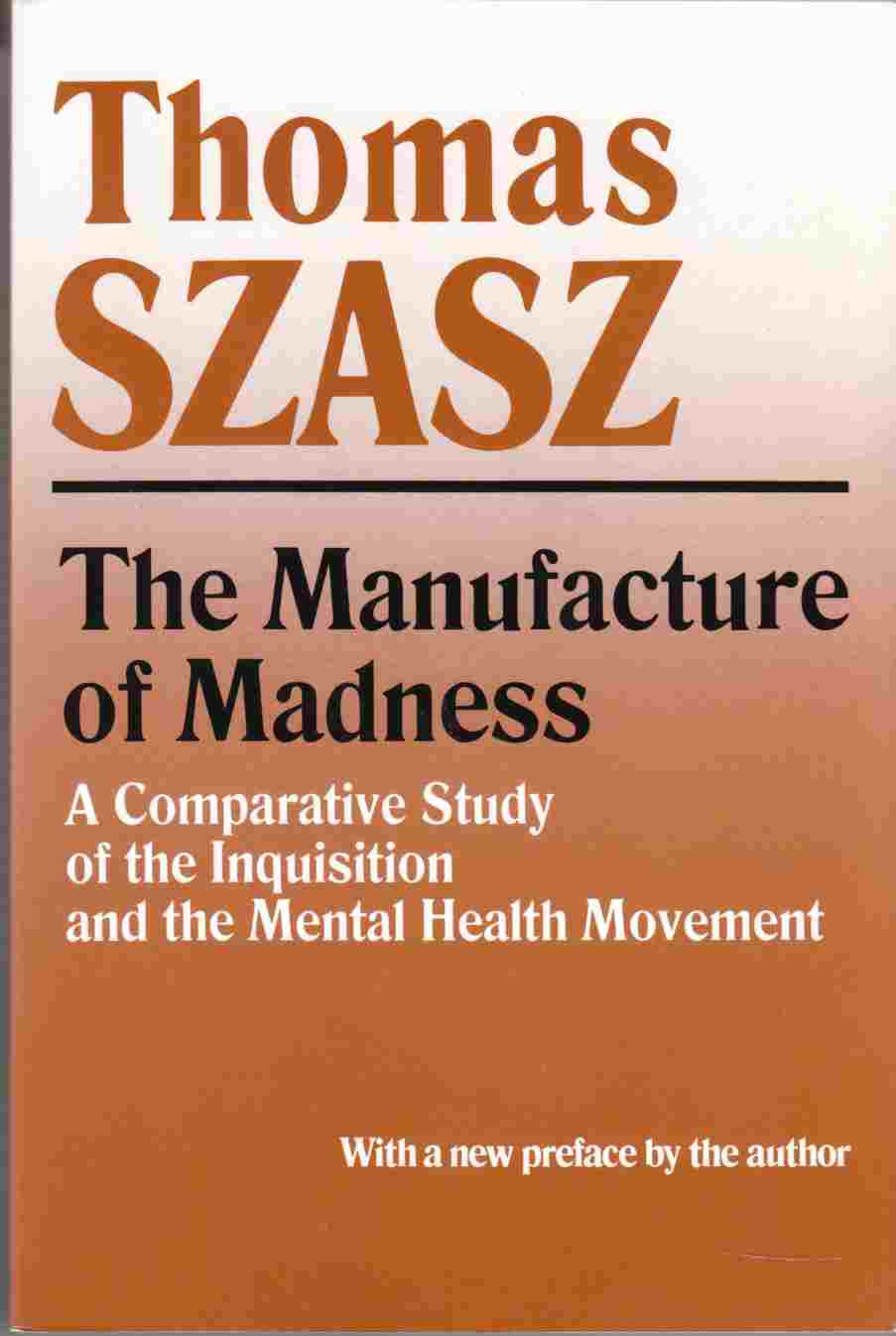 Image for The Manufacture of Madness A Comparative Study of the Inquisition and the Mental Health Movement
