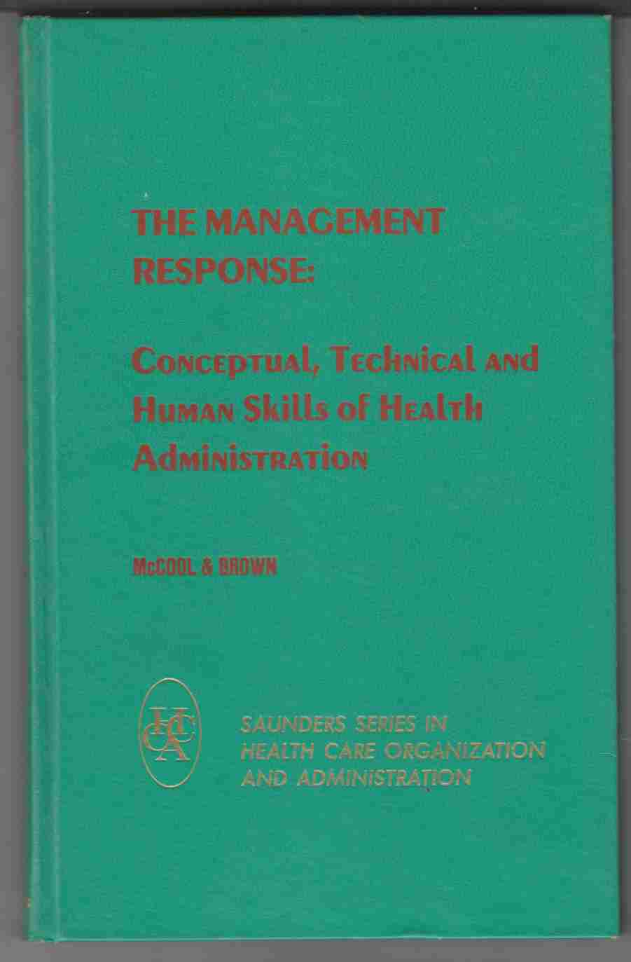 Image for The Management Response: Conceptual, Technical and Human Skills of Health Administration