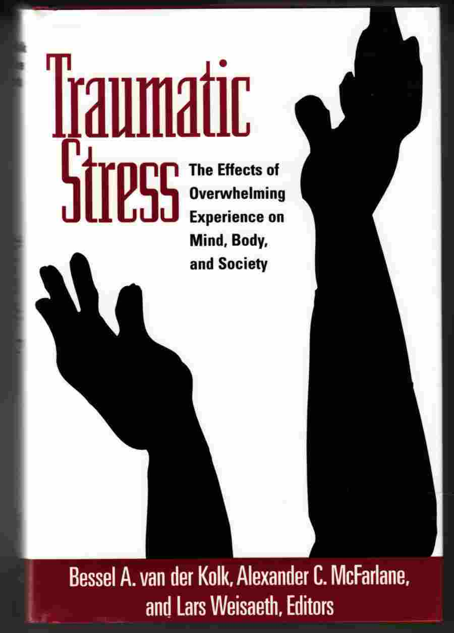 Image for Traumatic Stress The Effects of Overwhelming Experience on Mind, Body, and Society