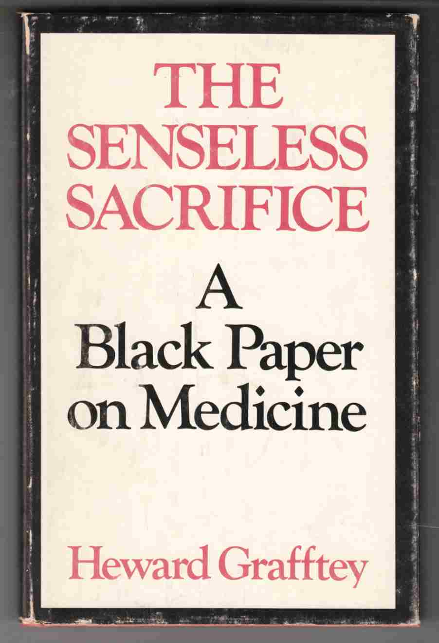 Image for The Senseless Sacrifice A Black Paper on Medicine