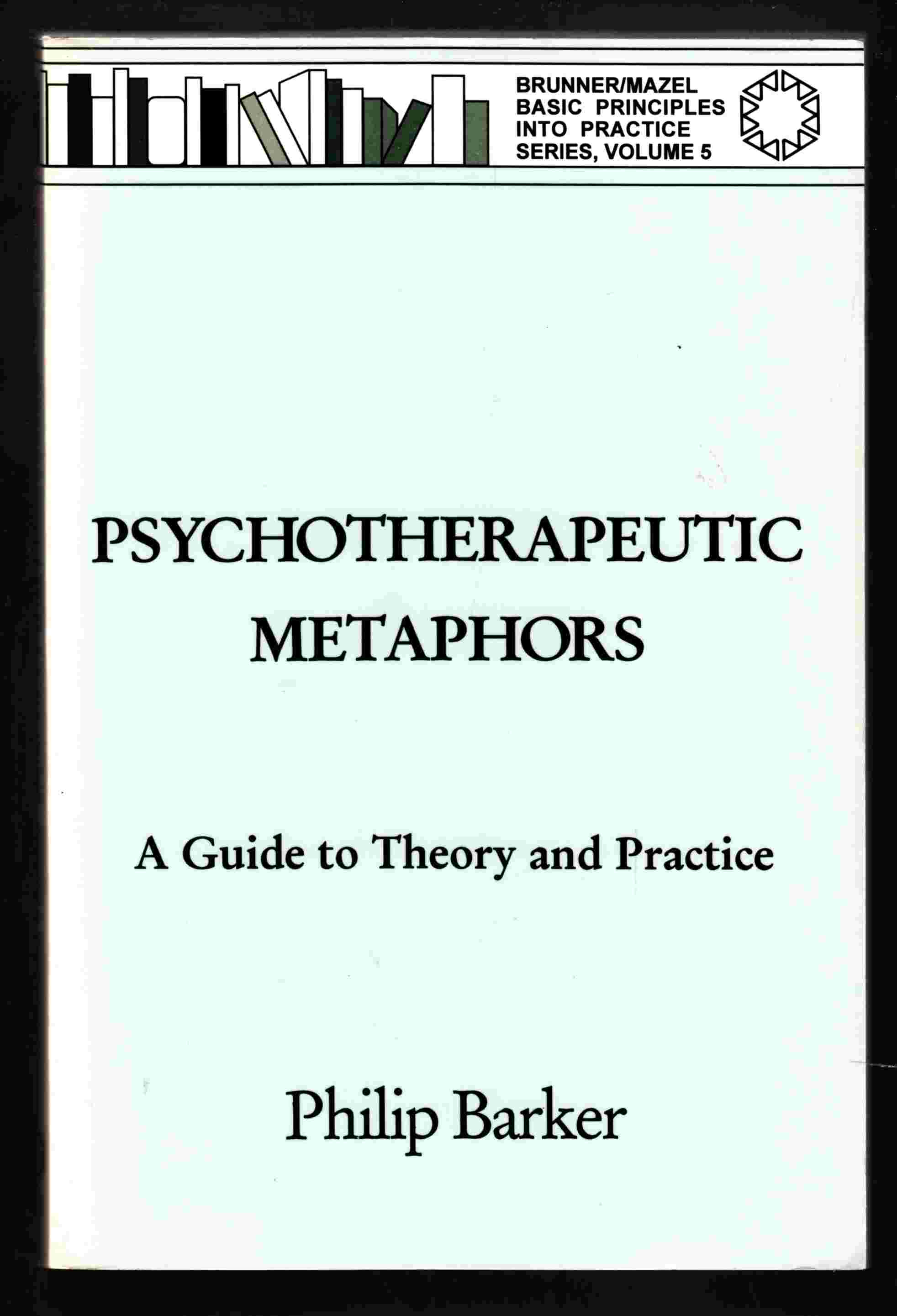 Image for Psychotherapeutic Metaphors A Guide to Theory and Practice