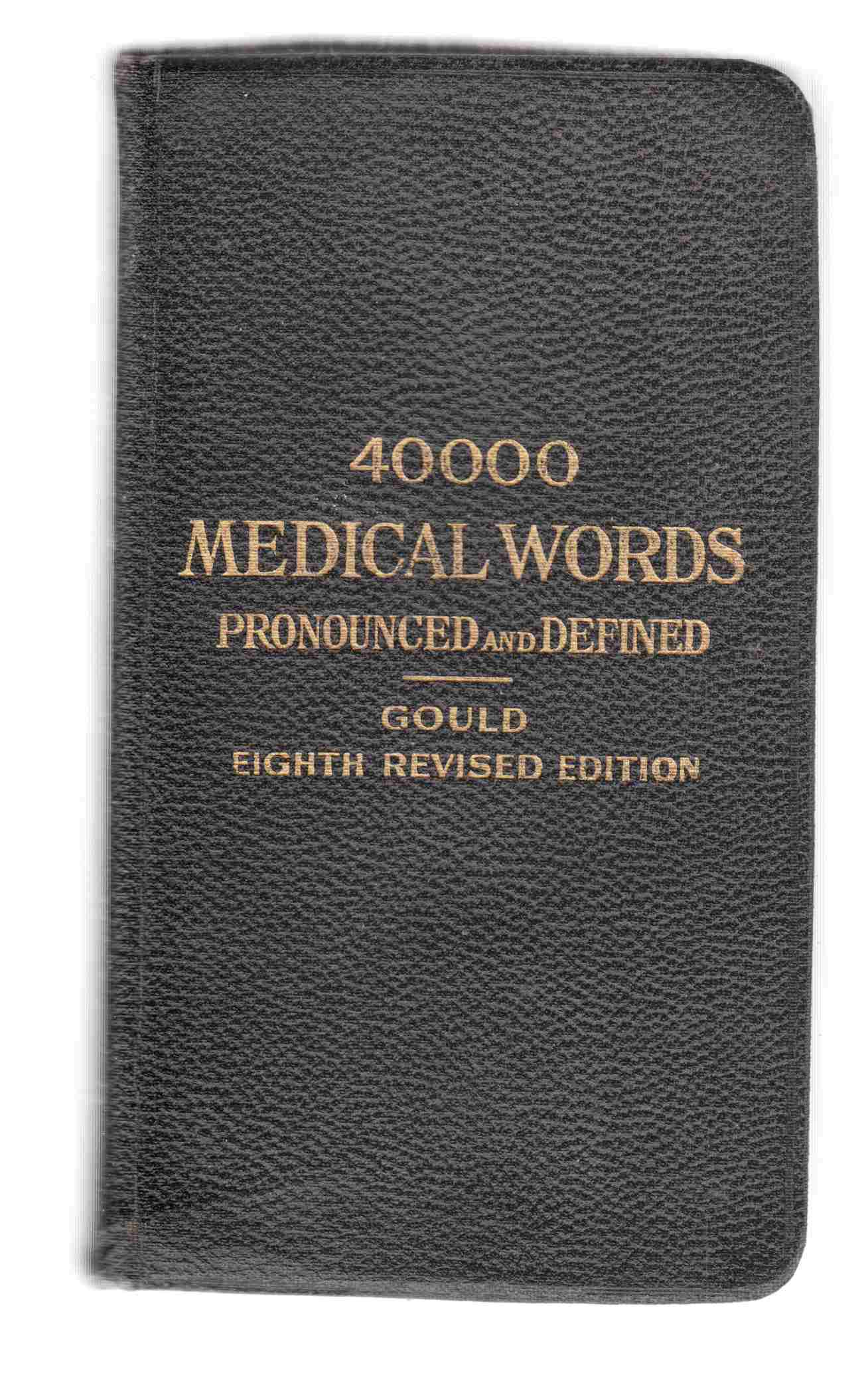 Image for Gould's Pocket Pronouncing Medical Dictionary  - Revised Eighth Edition - 40,000 Words