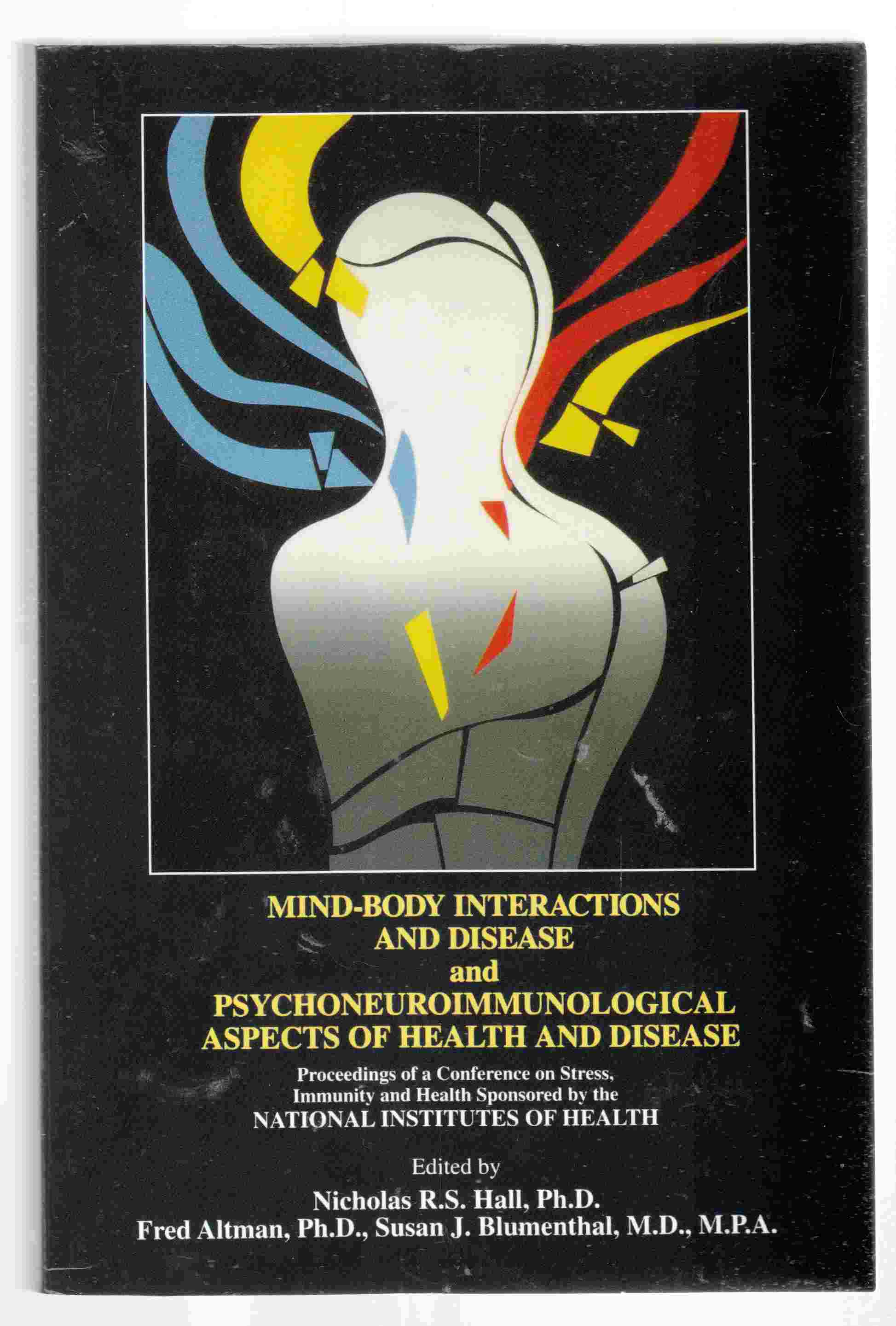 Image for Mind-Body Interactions and Disease and Psychoneuroimmunological Aspects of Health and Disease