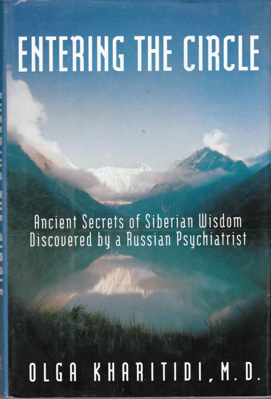 Image for Entering the Circle: The Secrets of Ancient Siberian Wisdom Discovered by a Russian Psychiatrist