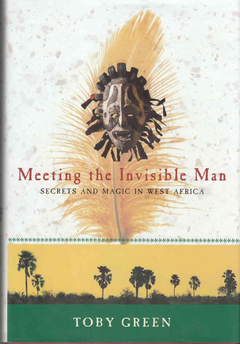 Image for Meeting the Invisible Man: Secrets and Strategy in West Africa