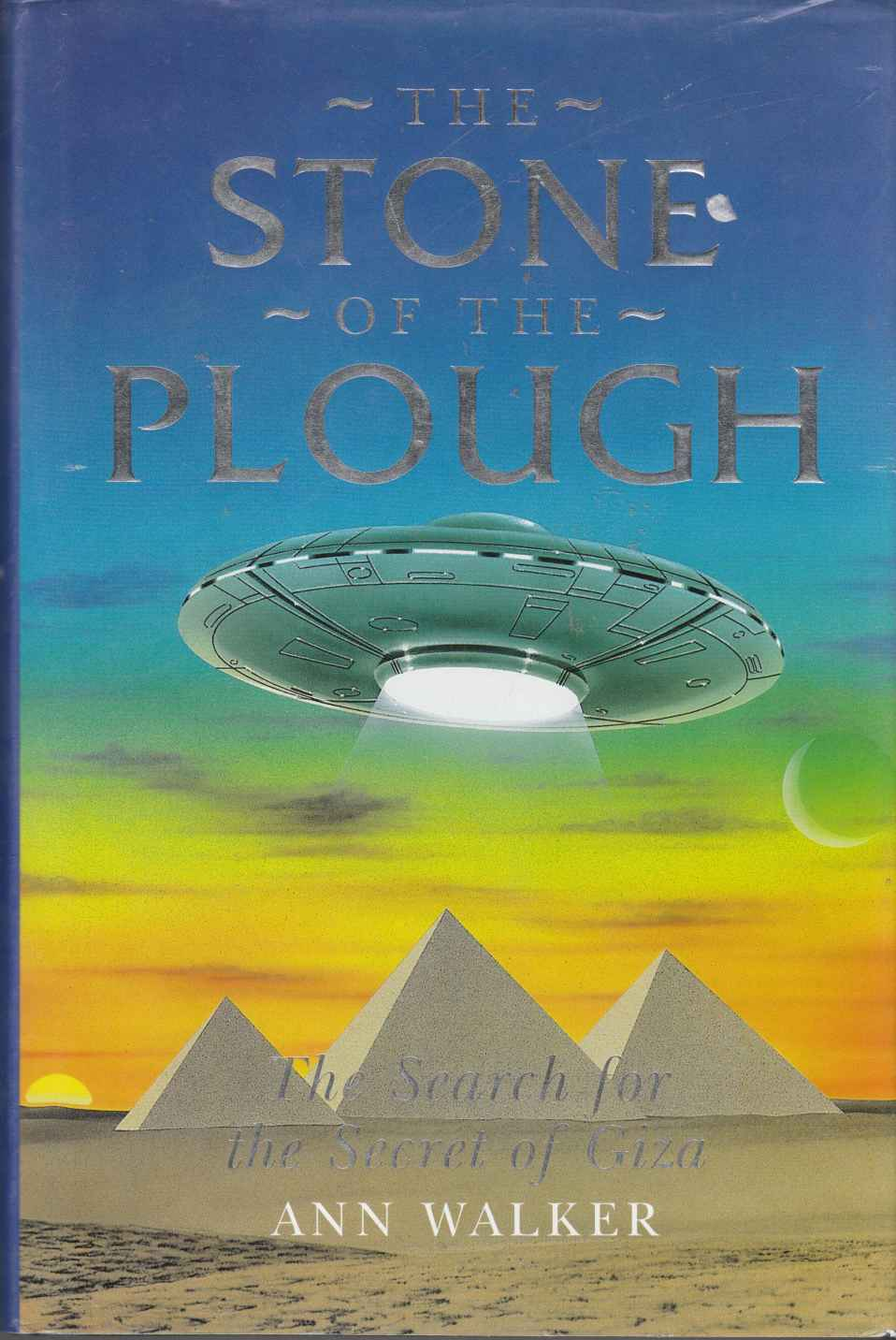 Image for The Stone of the Plough: the Search for the Secret of Giza