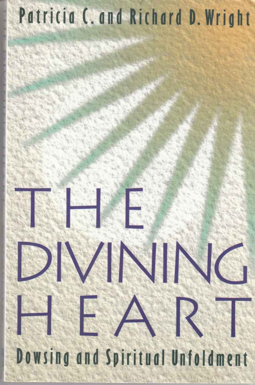 Image for The Divining Heart Dowsing Ans Spiritual Unfoldment