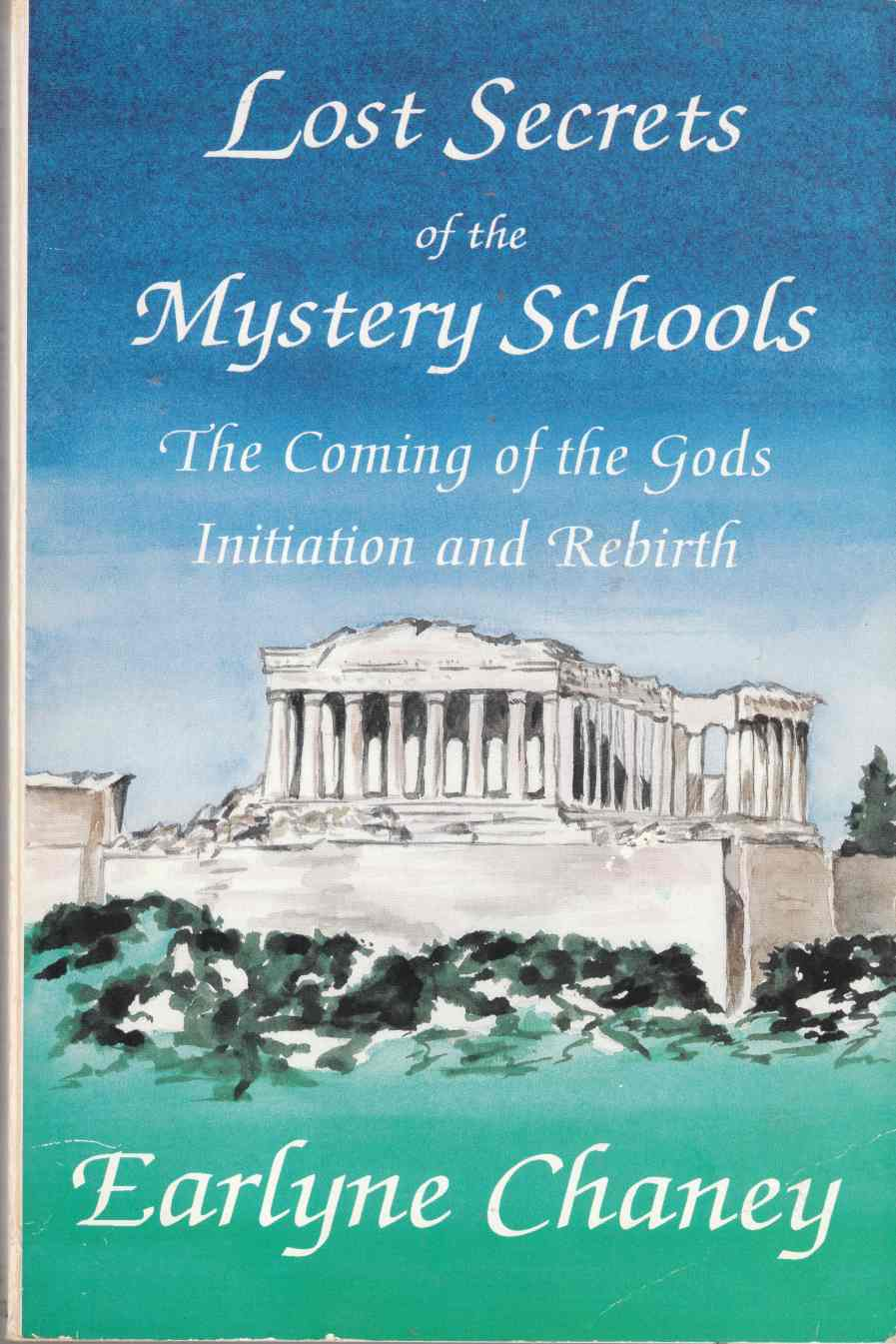 Image for Lost Secrets of the Mystery Schools The Coming of the Gods Initiation and Rebirth