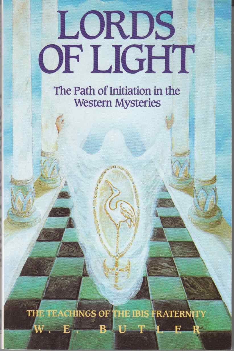 Image for Lords of Light The Path of Initiation in the Western Mysteries: the Teachings of the Ibis Fraternity