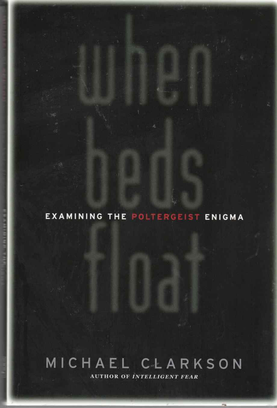 Image for When Beds Float Examining the Poltergeist Enigma