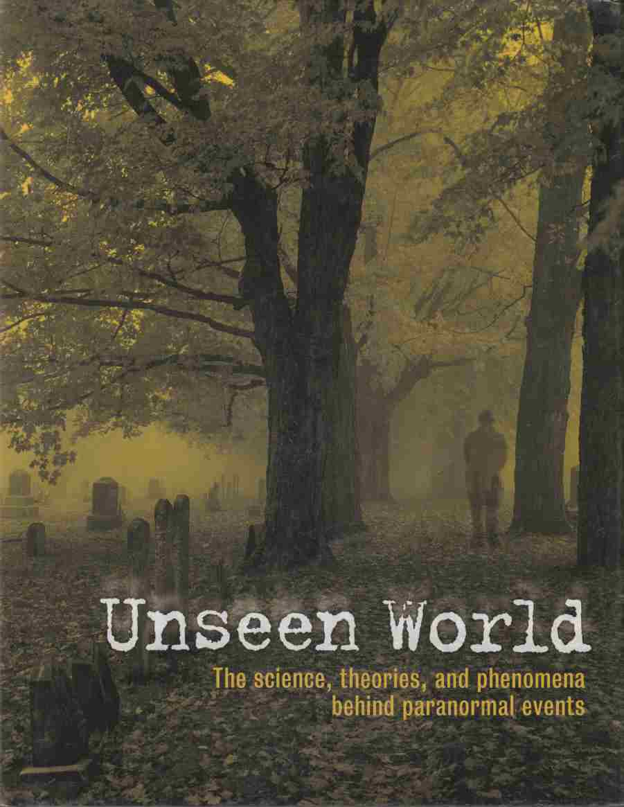 Image for Unseen World:  The Science, Theories, and Phenomena Behind Paranormal Events