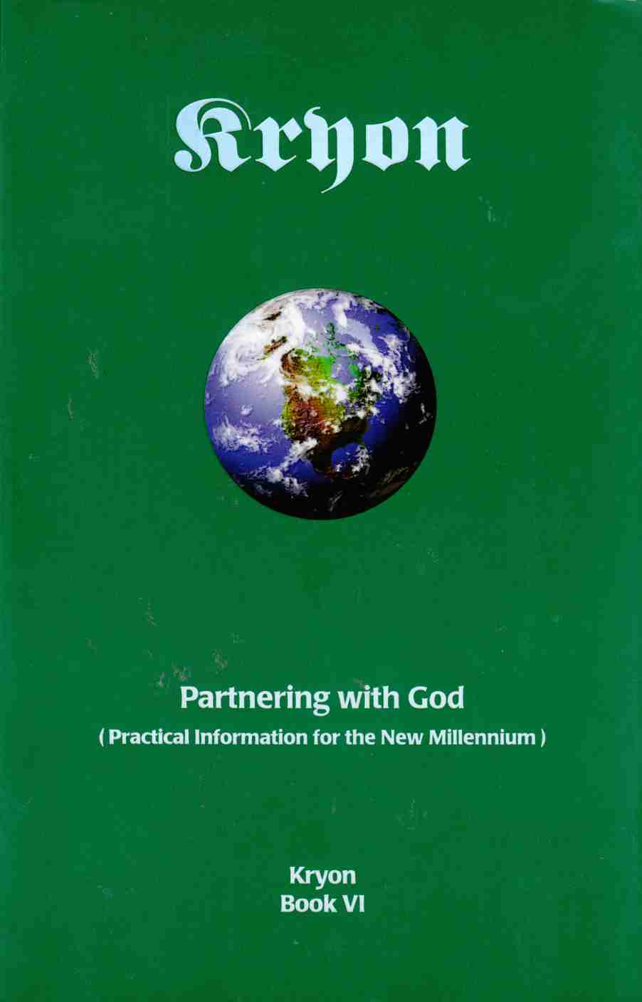 Image for Partnering with God (Practical Information for the New Millennium)  Kryon Book VI