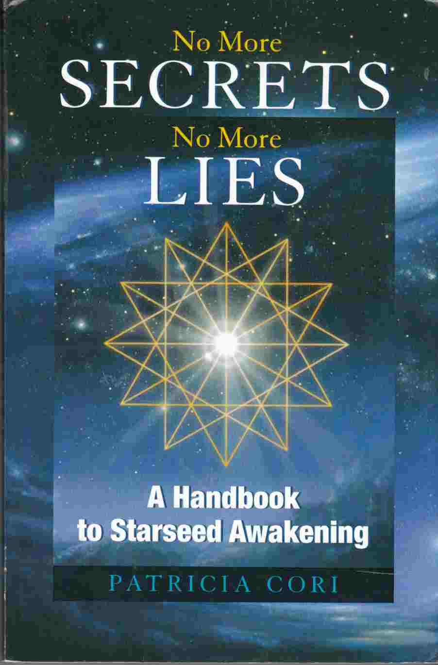 Image for No More Secrets No More Lies A Handbook to Starseed Awakening