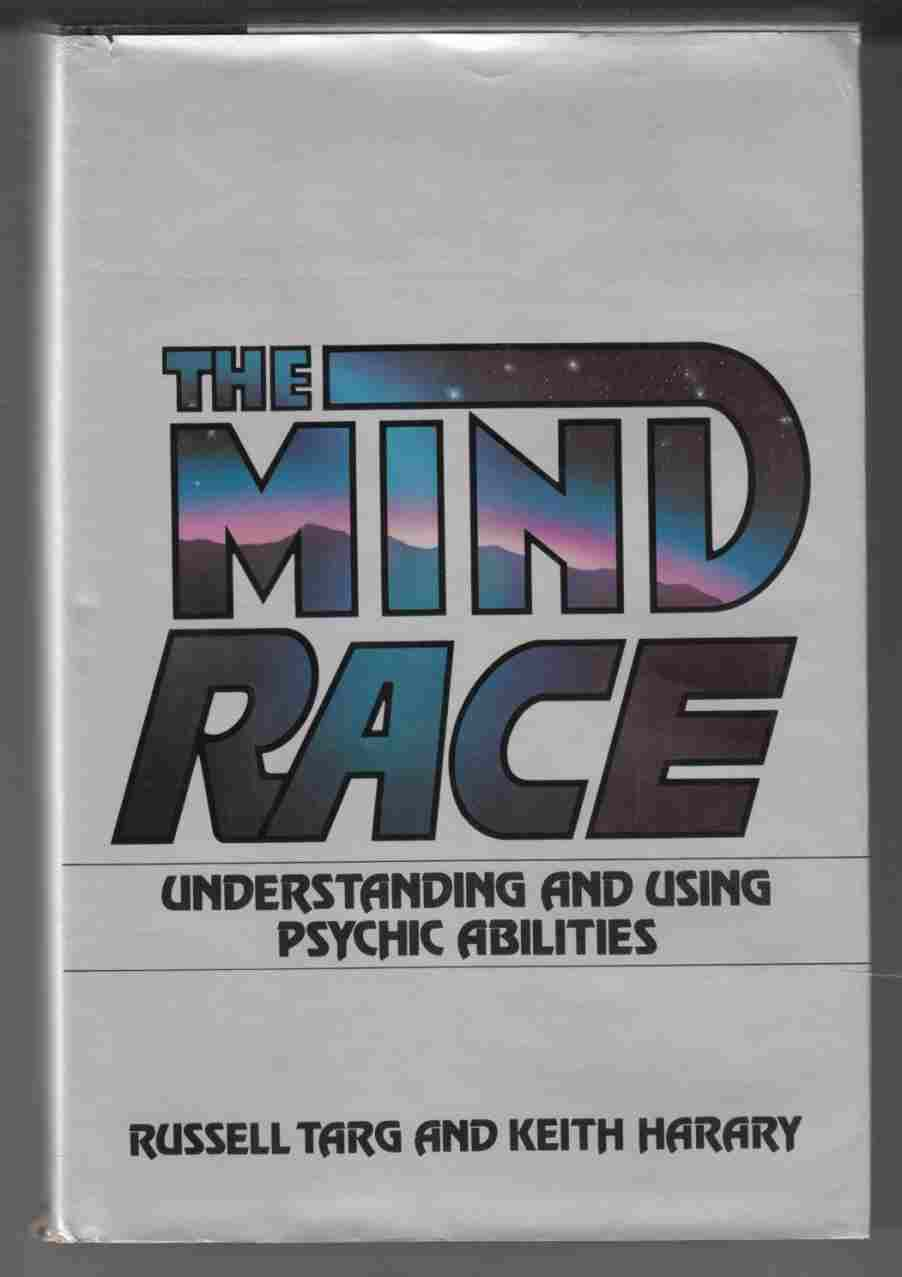 Image for The Mind Race Understanding and Using Psychic Abilities