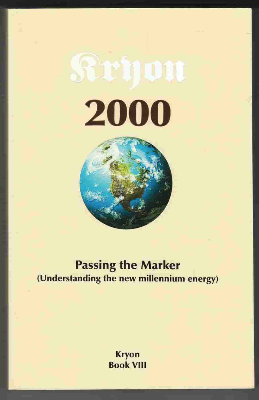 Image for Kryon 2000 Passing the Marker Understanding the New Millennium Energy Kryon Book VIII