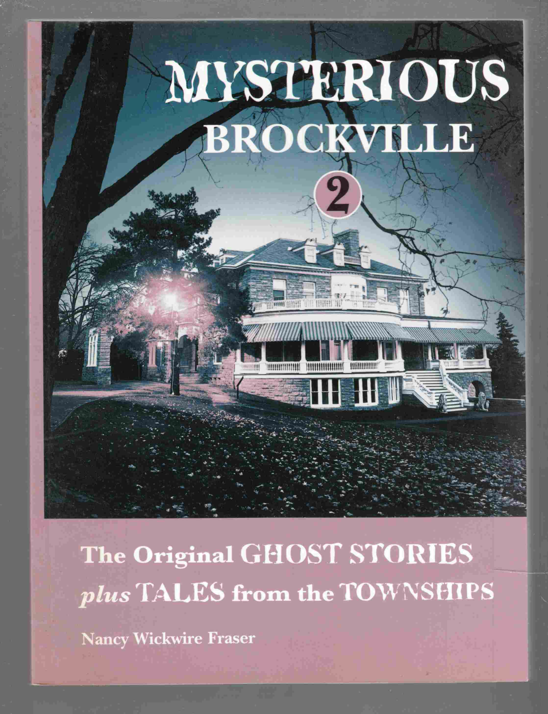 Image for Mysterious Brockville 2 The Original Ghost Stories Plus Tales from the Townships