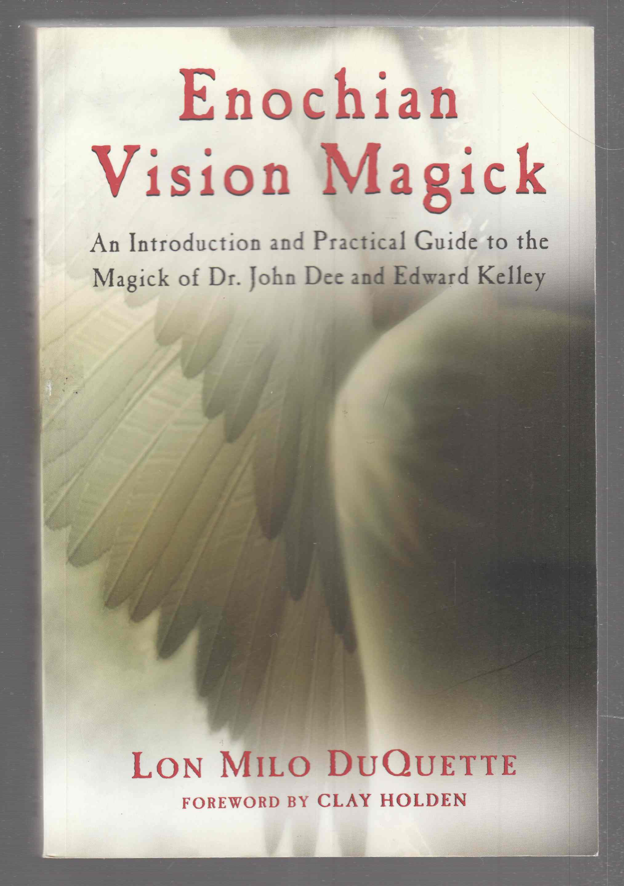Image for Enochian Vision Magick  An Introduction and Practical Guide to the Magick of Dr. John Dee and Edward Kelley