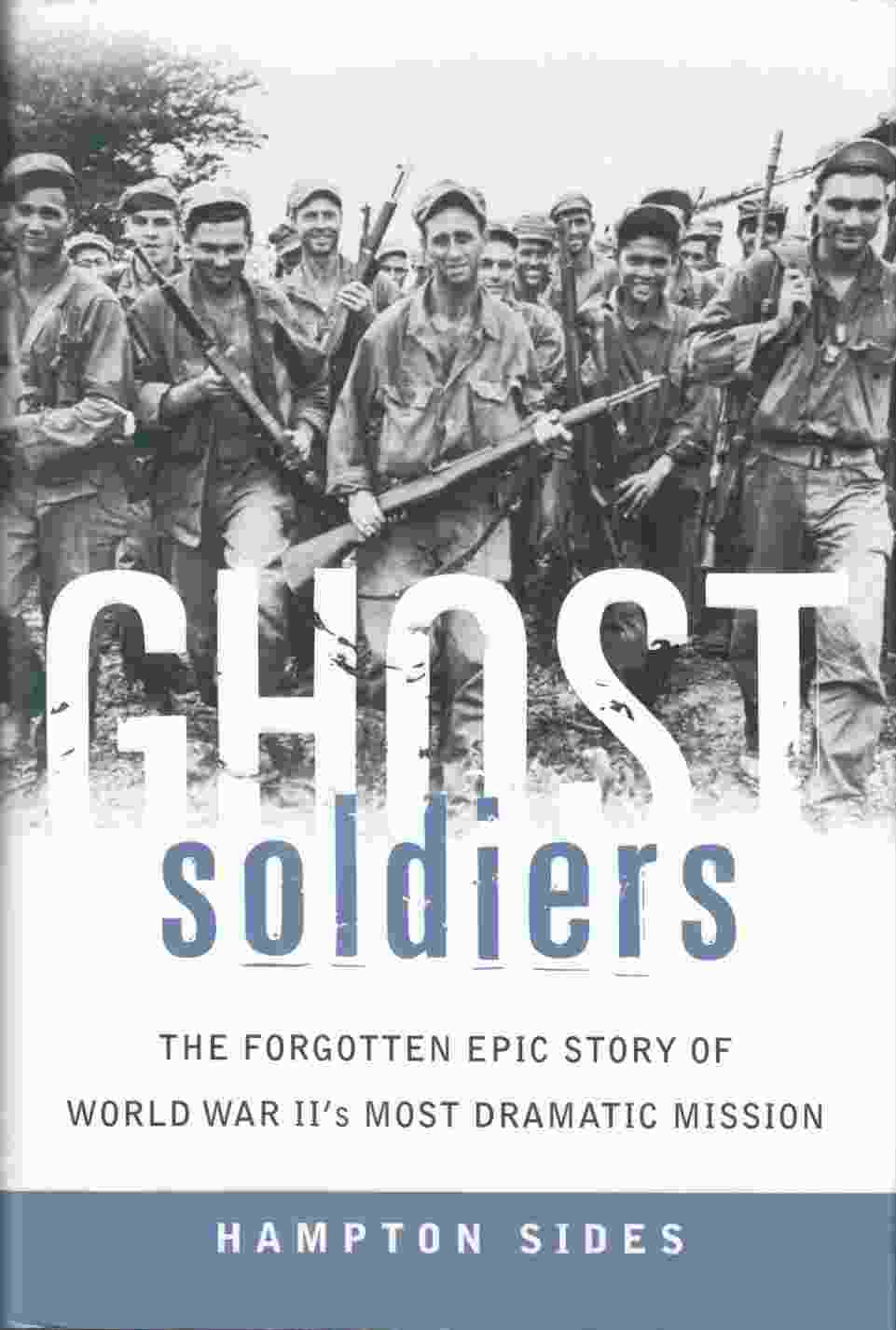 Image for Ghost Soldiers : The Forgotten Epic Story of World War II's Most Dramatic Mission