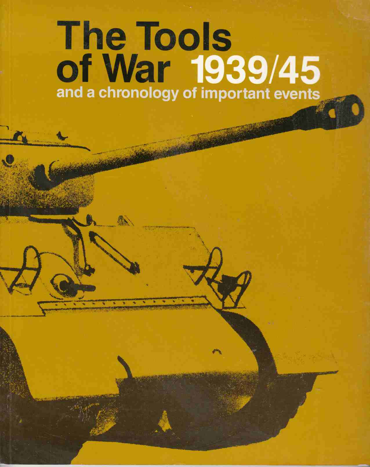 Image for The Tools of War 1939/45 and a Chronology of Important Events
