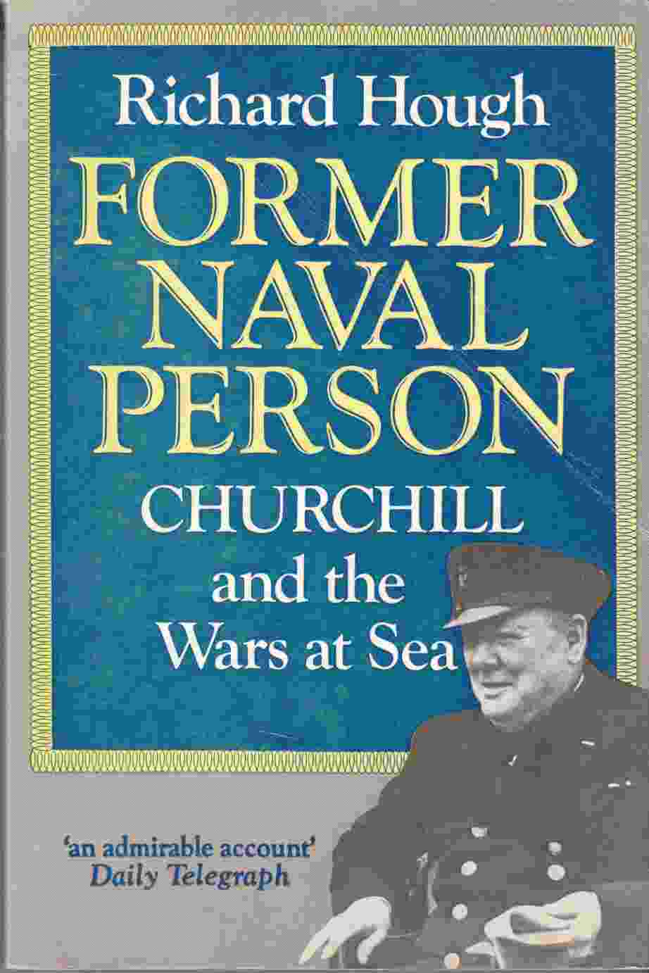 Image for Former Naval Person: Churchill and the Wars at Sea