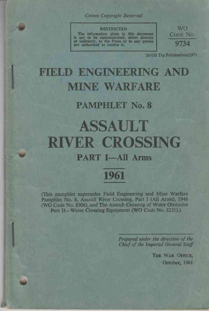 Image for Field Engineering and Mine Warfare Pamphlet No. 8 Assault River Crossing Part I - All Arms