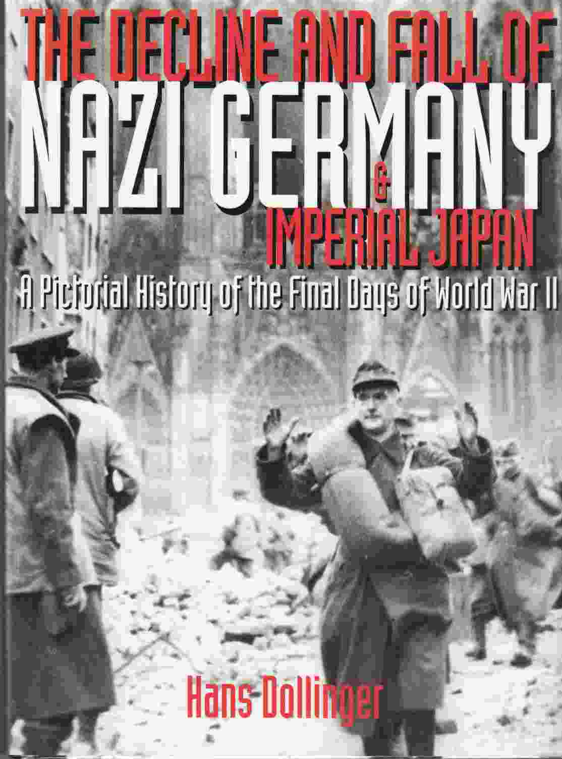 Image for The Decline and Fall of Nazi Germany & Imperial Japan