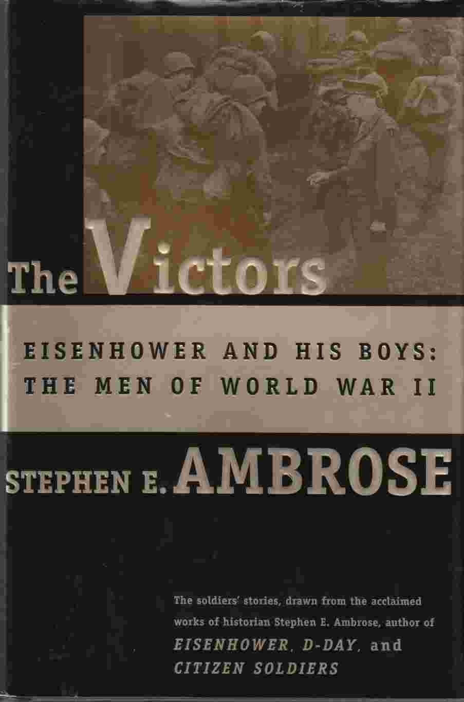 Image for The Victors: Eisenhower and His Boys The Men of World War II