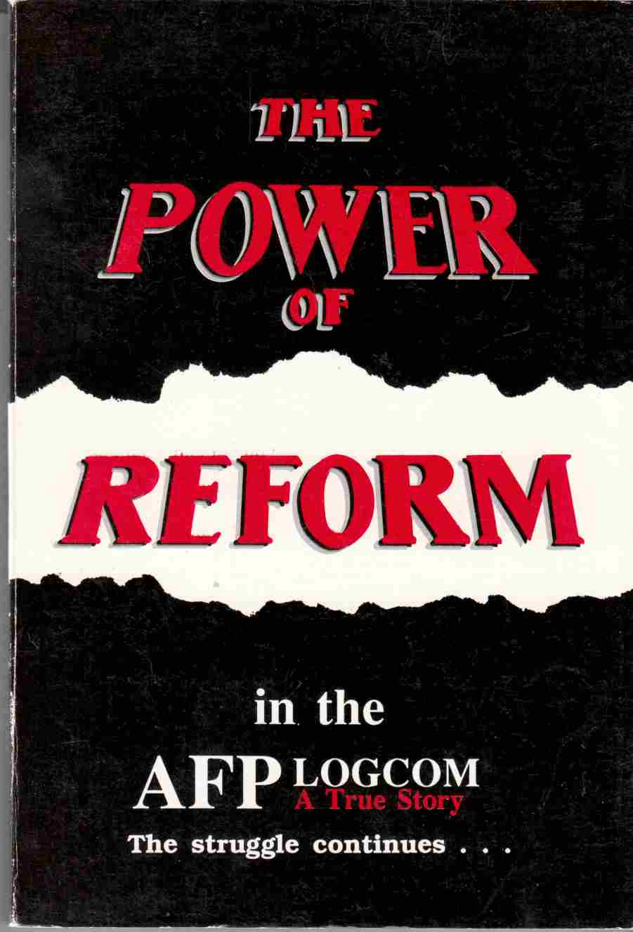 Image for The Power of Reform in the AFP LOGCOM  A True Story - The Struggle Continues