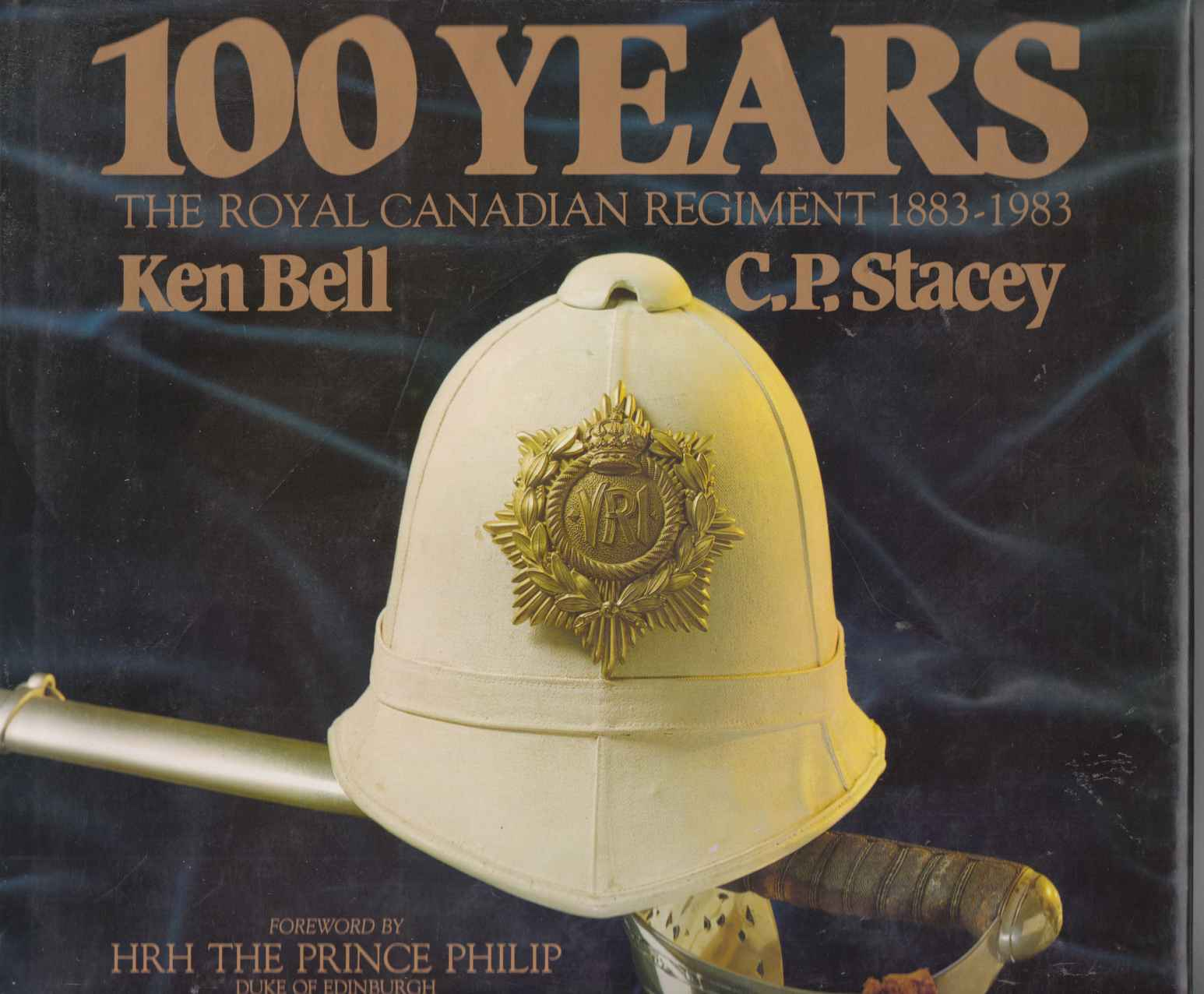 Image for 100 Years The Royal Canadian Regiment 1883-1983