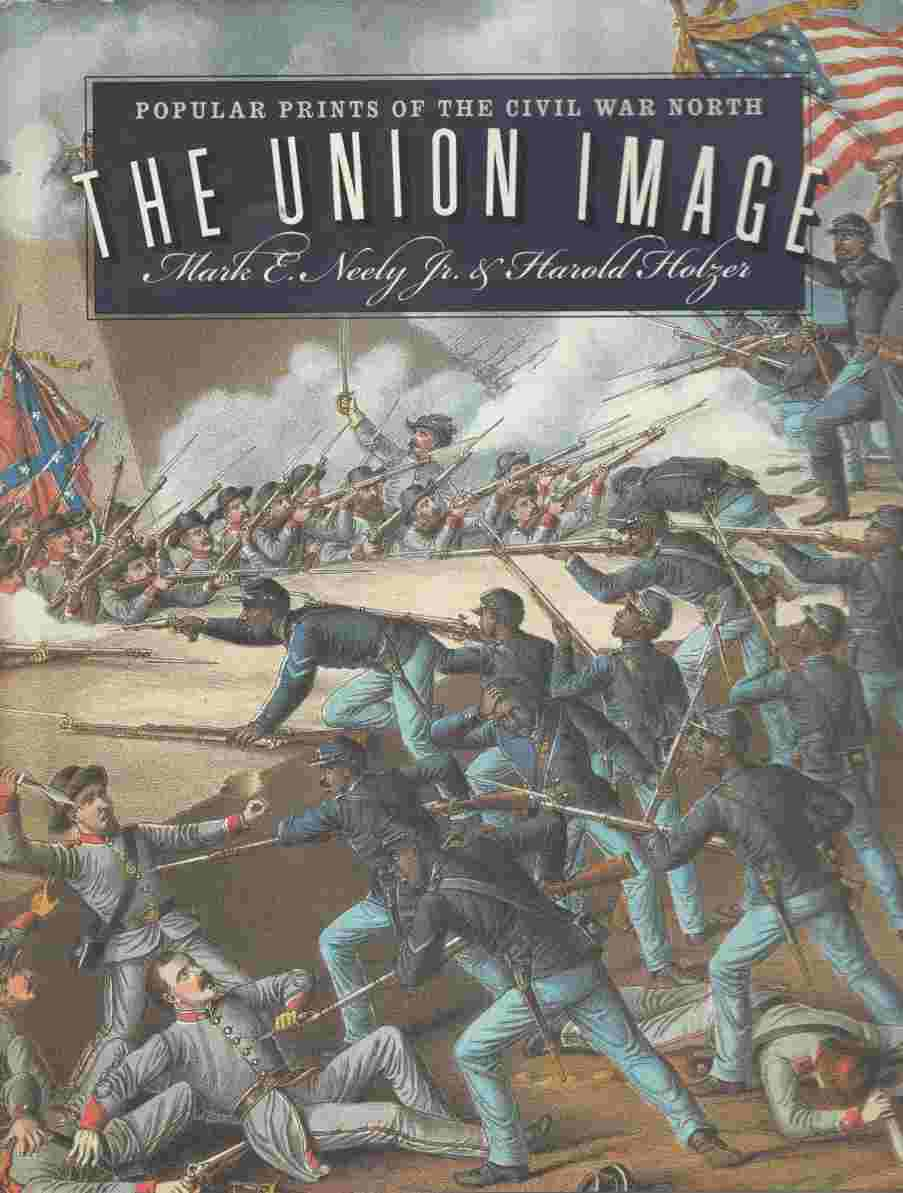 Image for The Union Image Popular Prints of the Civil War
