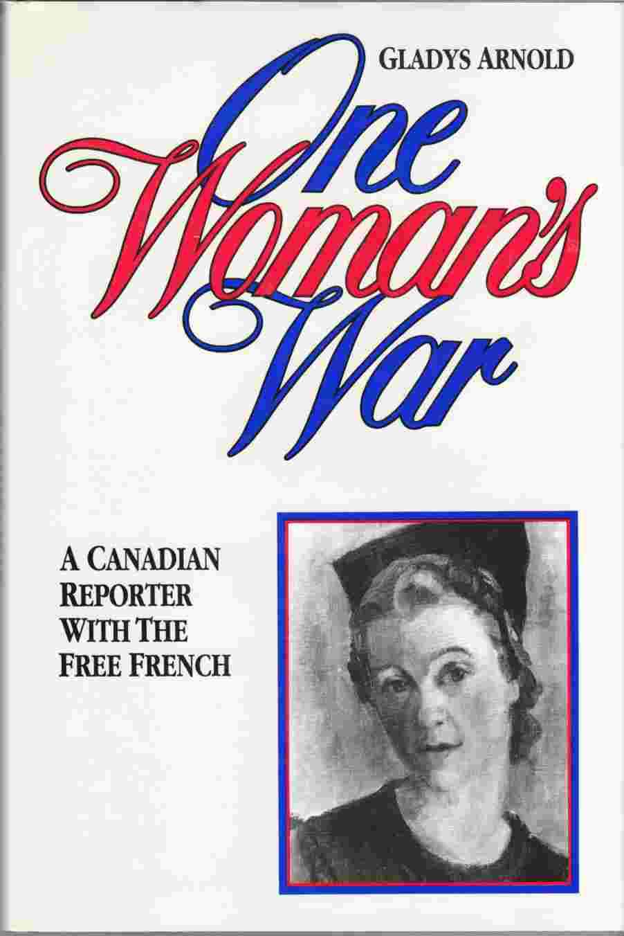 Image for One Woman's War A Canadian Reporter with the Free French