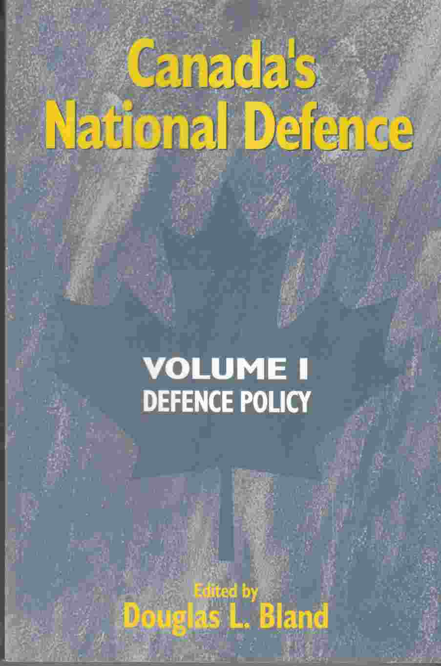 Image for Canada's National Defence Volume I Defence Policy