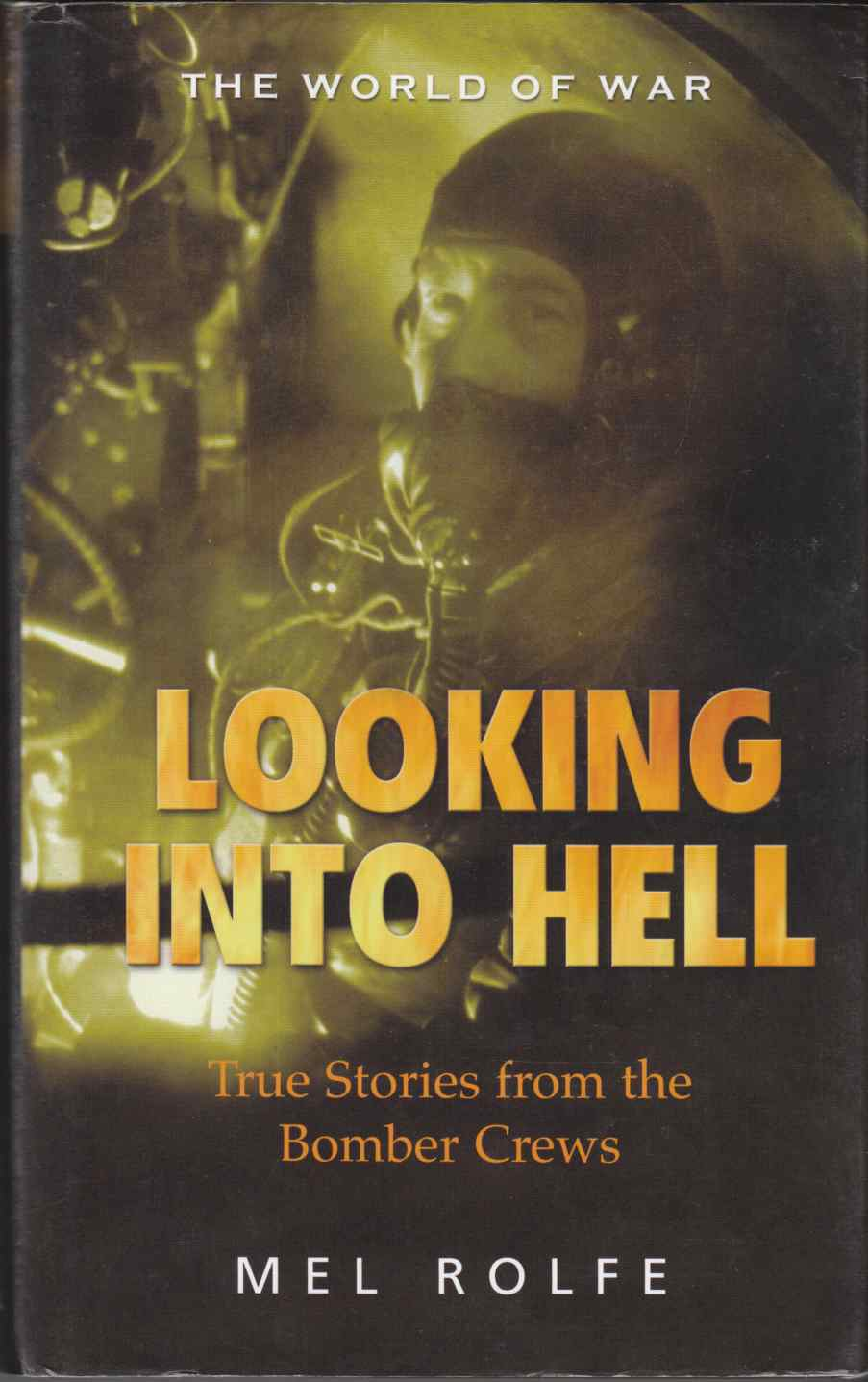 Image for Looking Into Hell Experiences of the Bomber Command War