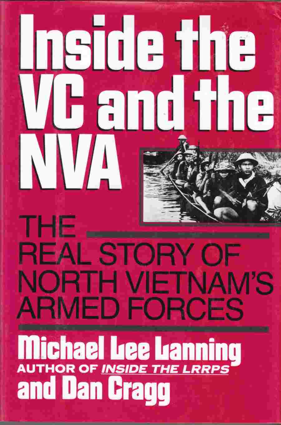 Image for Inside the VC and NVA The Real Story of North Vietnam's Armed Forces