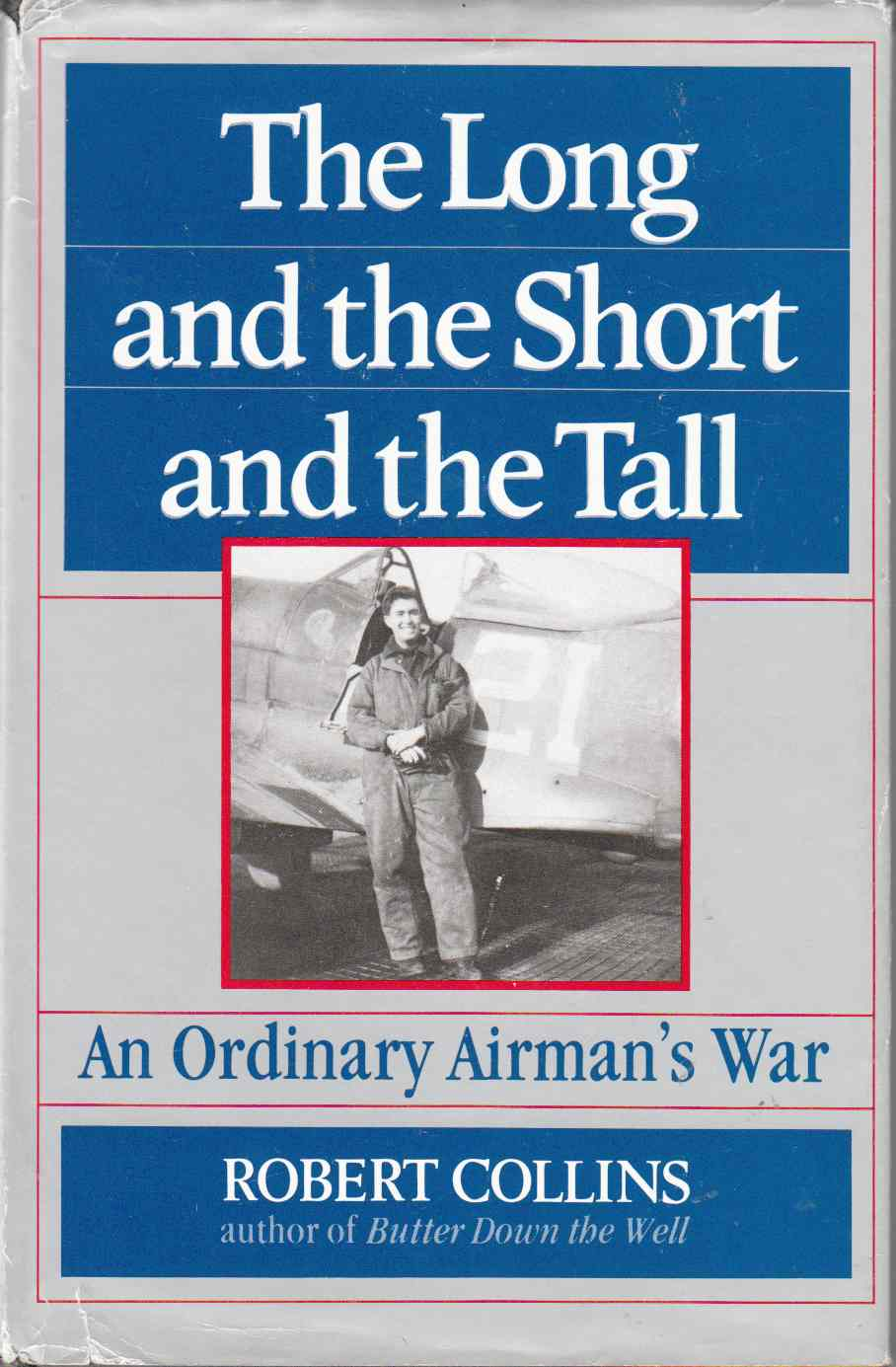 Image for The Long and the Short and the Tall An Ordinary Airman's War