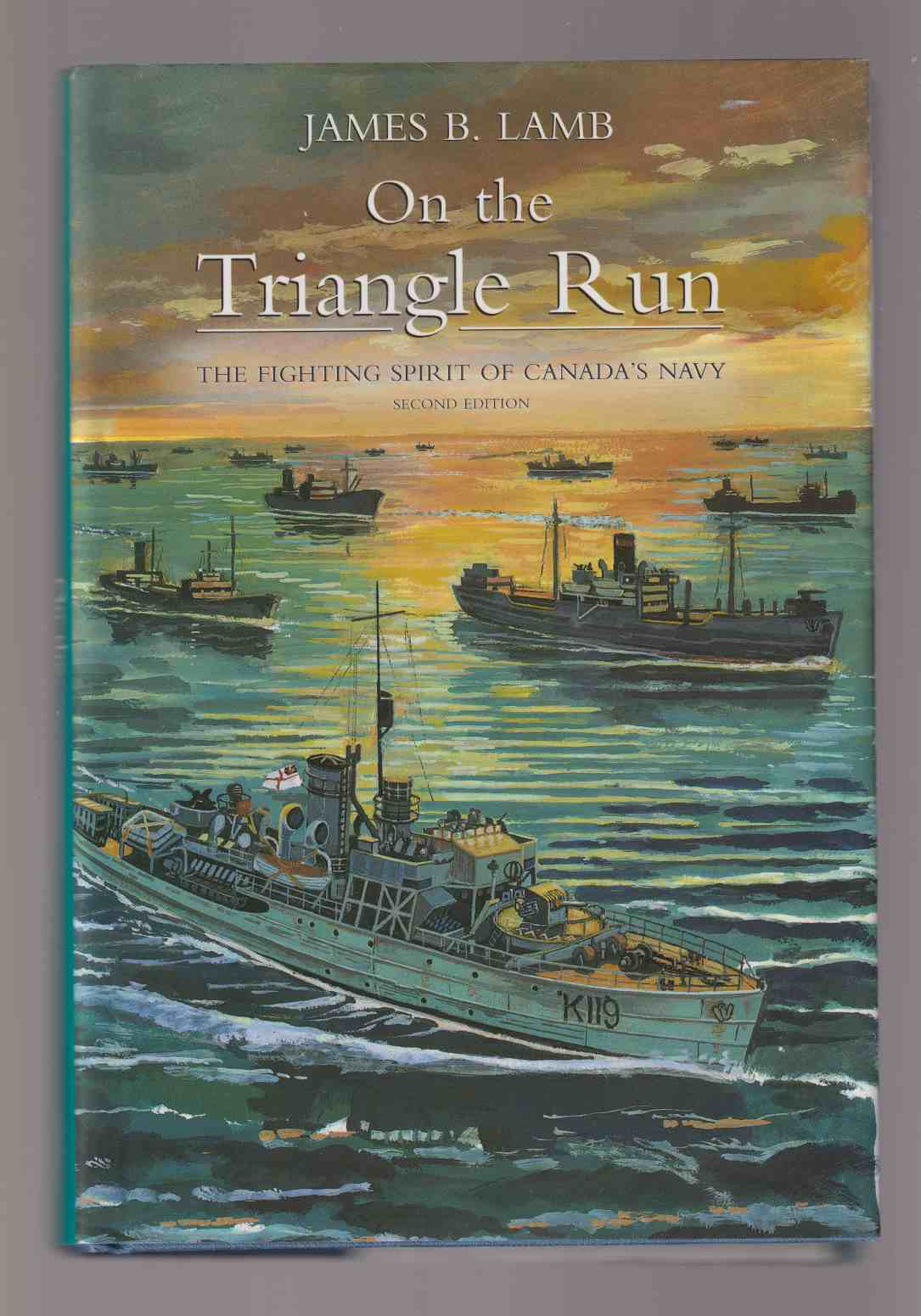 Image for On the Triangle Run The Fighting Spirit of the Canadian Navy