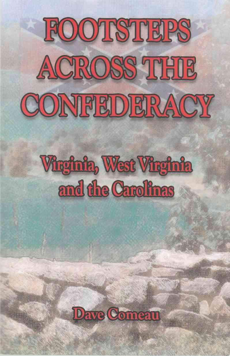 Image for Footsteps Across the Confederacy Virginia, West Virginia and the Carolinas