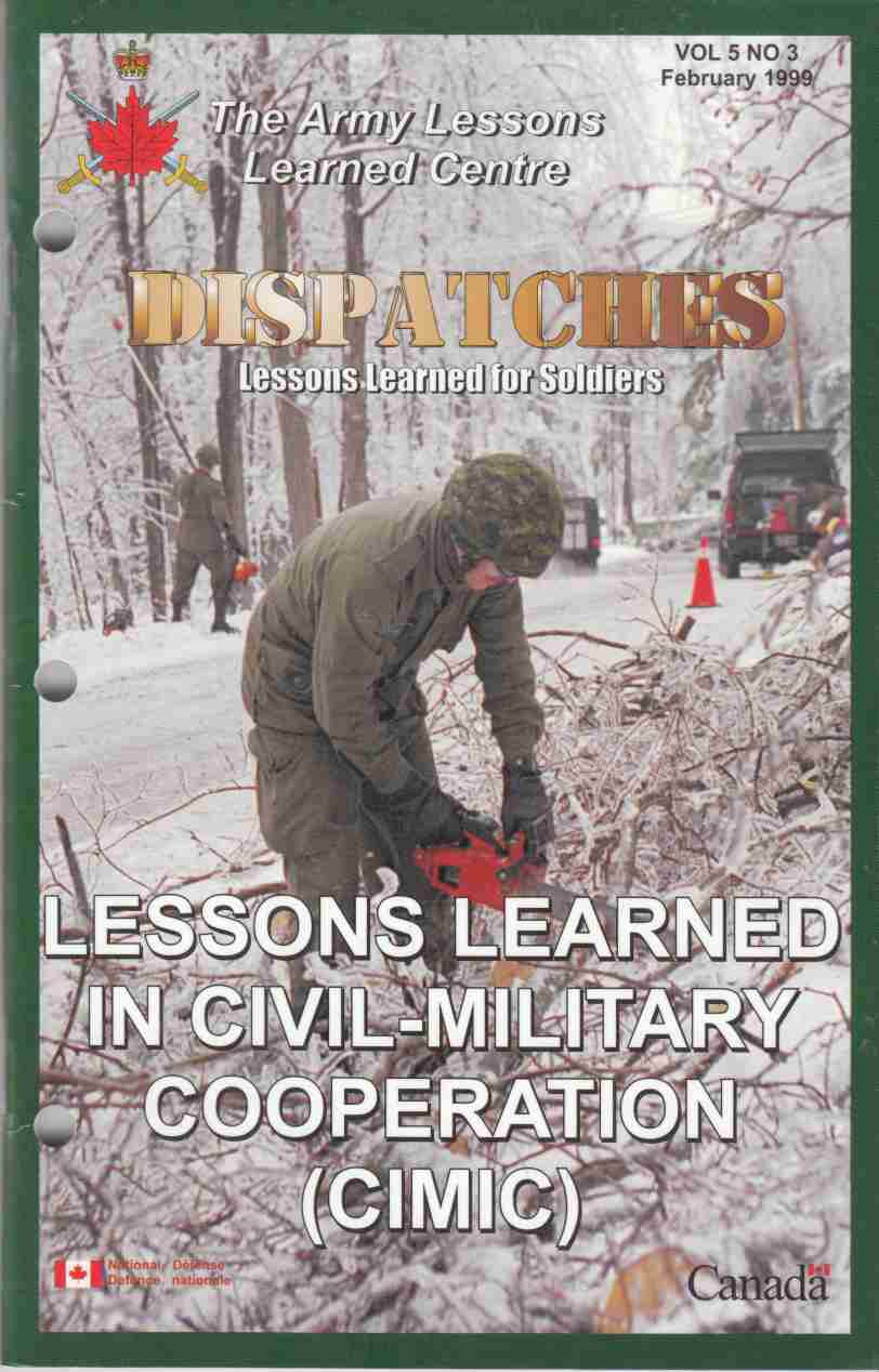 Image for Lessons Learned in Civil-Military Cooperation (CIMIC) / Lecons Retenues De Cooperation Civilo-Militaire (COCIM) Dispatches Vol 5 No 3 February 1999