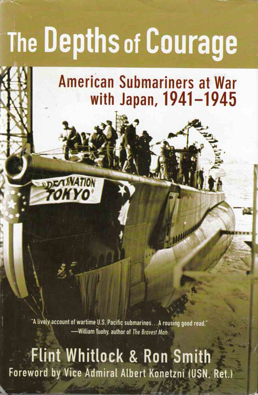 Image for The Depths of Courage American Submariners At War with Japan, 1941-1945