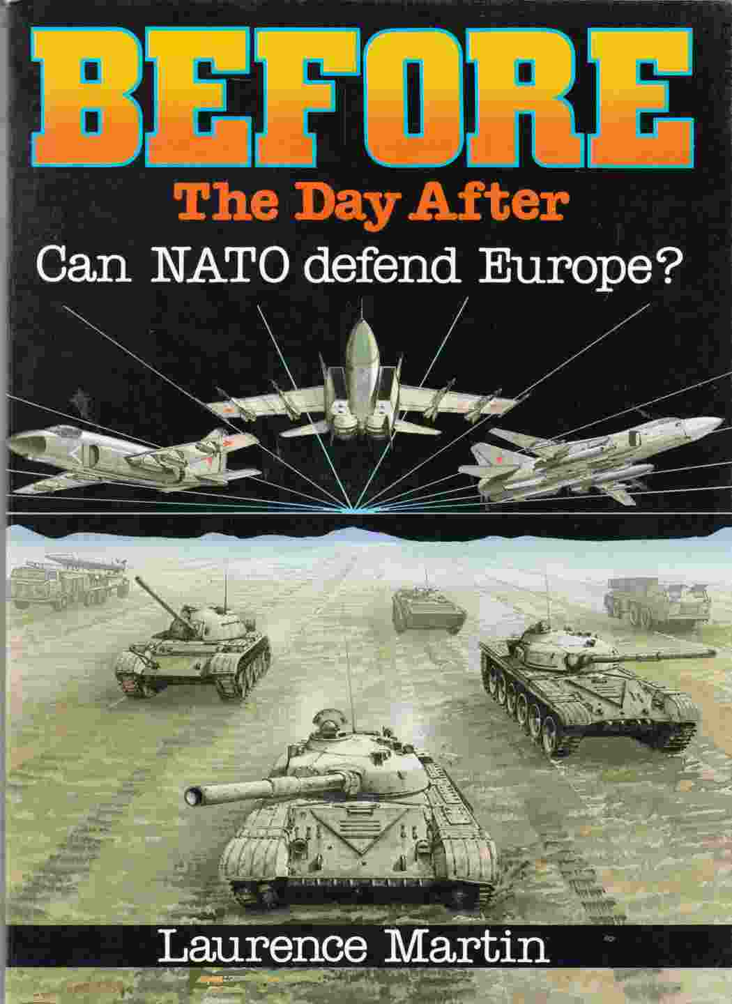 Image for Before the Day After:  Can NATO Defend Europe?