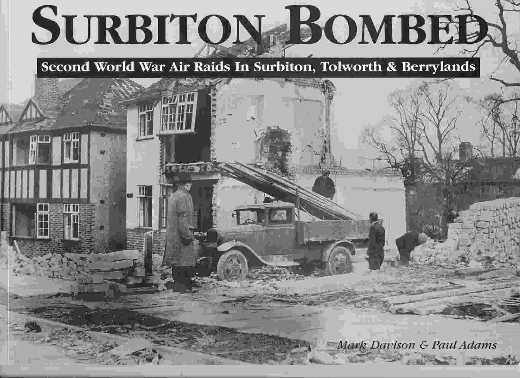 Image for Surbiton Bombed:  Second World War Air Raids in Surbiton, Tolworth & Berrylands