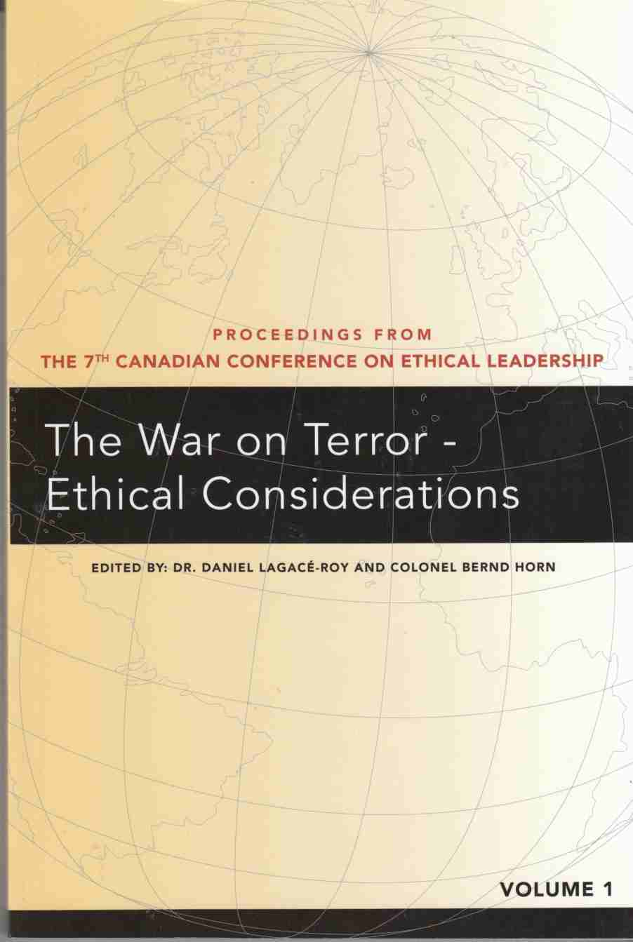 Image for The War on Terror - Ethical Considerations Proceedings from the 7th Canadian Conference on Ethical Leadership Volume 1
